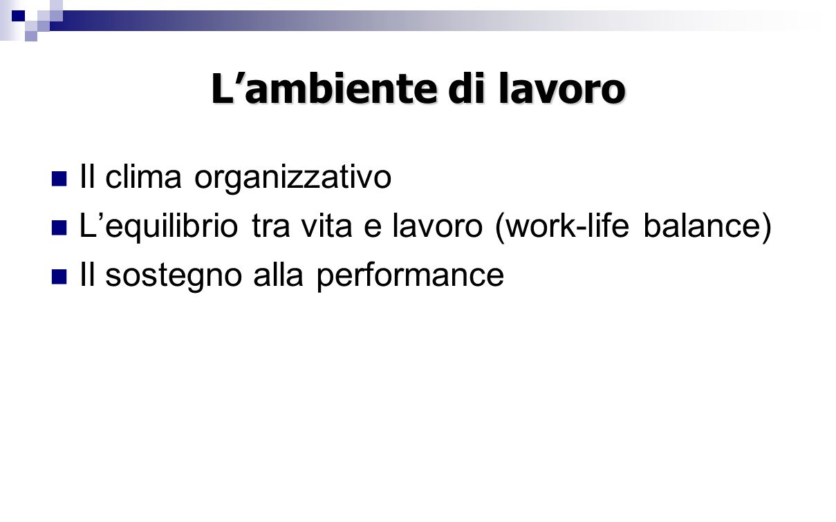 L'ambiente di lavoro Il clima organizzativo