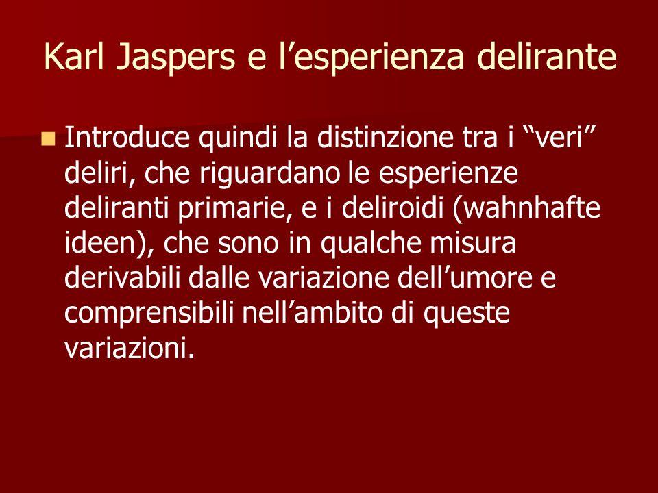 Karl Jaspers e l'esperienza delirante