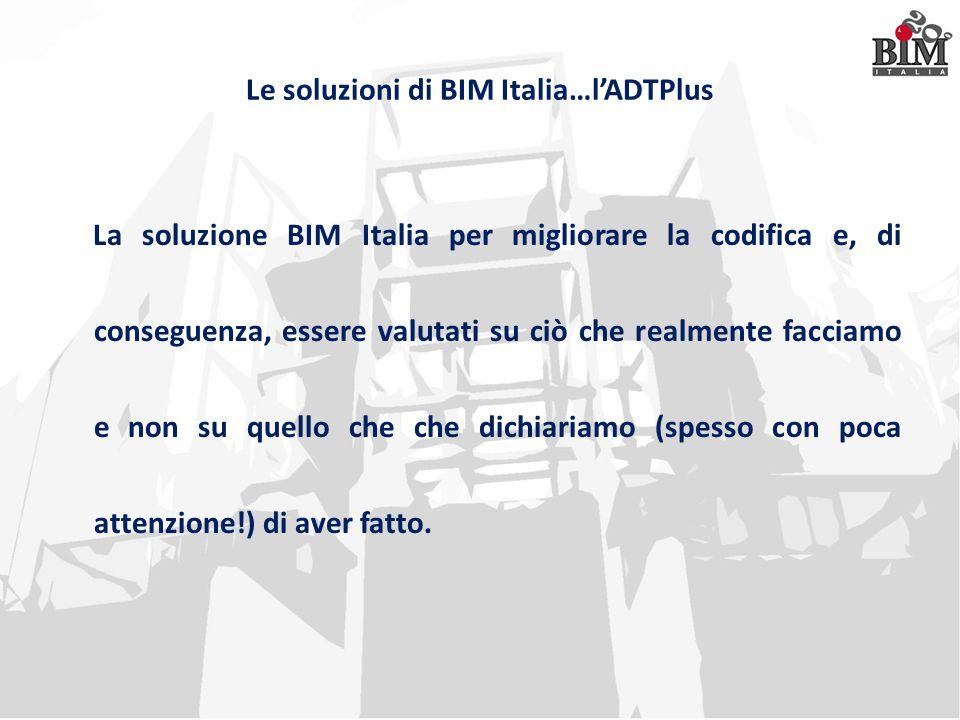 Le soluzioni di BIM Italia…l'ADTPlus