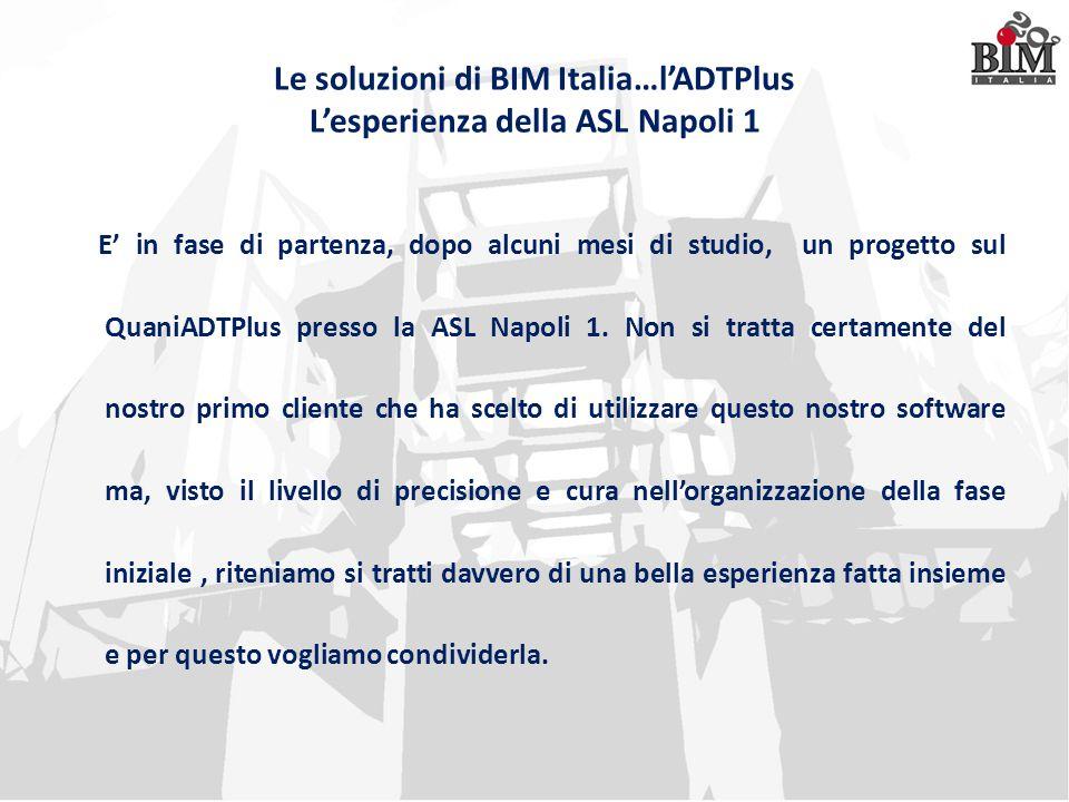 Le soluzioni di BIM Italia…l'ADTPlus L'esperienza della ASL Napoli 1