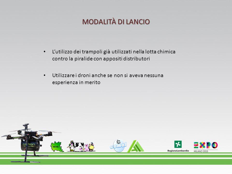 MODALITÀ DI LANCIO L'utilizzo dei trampoli già utilizzati nella lotta chimica contro la piralide con appositi distributori.