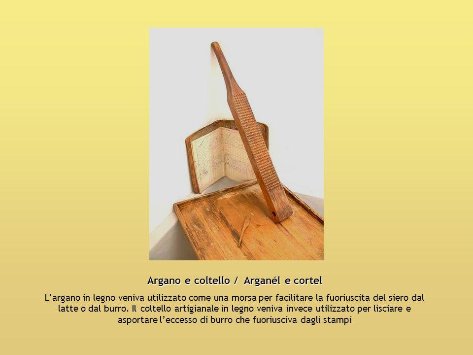 Argano e coltello / Arganél e cortel