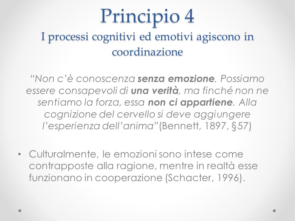 Principio 4 I processi cognitivi ed emotivi agiscono in coordinazione
