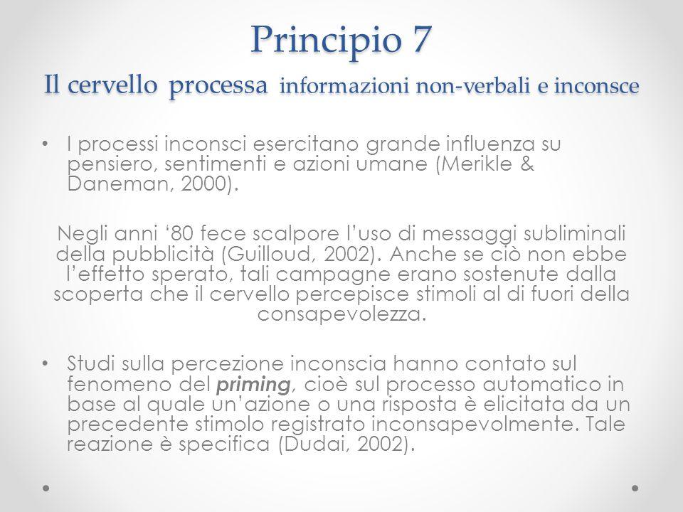 Principio 7 Il cervello processa informazioni non-verbali e inconsce