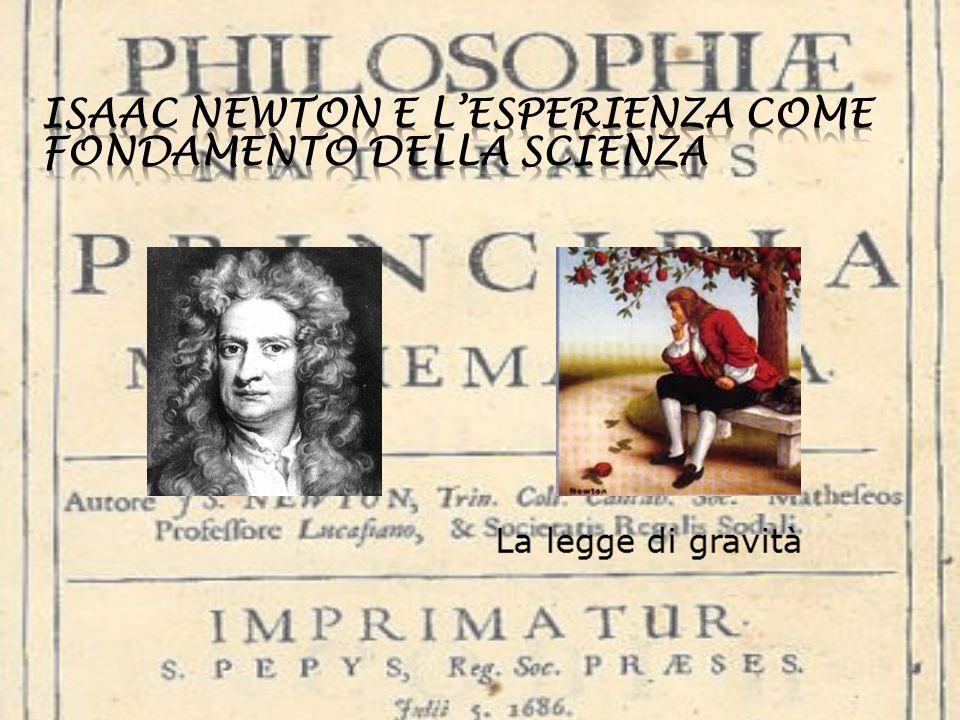 Isaac newton e l'esperienza come fondamento della scienza