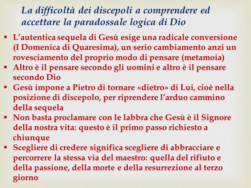La difficoltà dei discepoli a comprendere ed accettare la paradossale logica di Dio