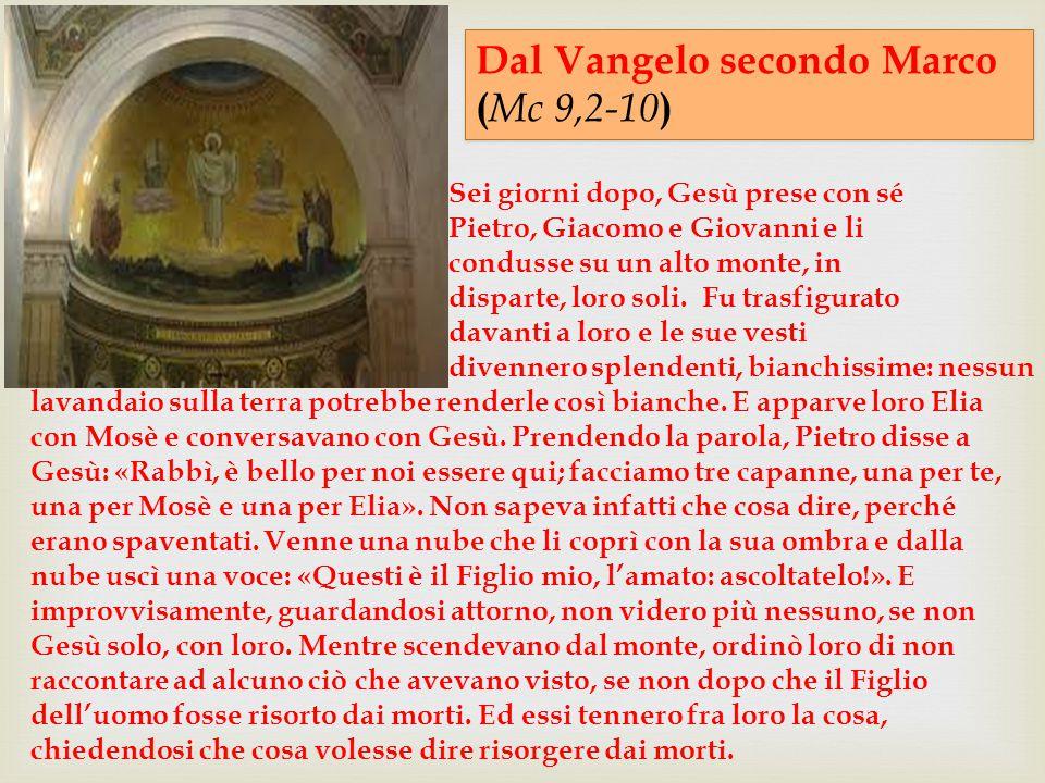 Dal Vangelo secondo Marco (Mc 9,2-10)