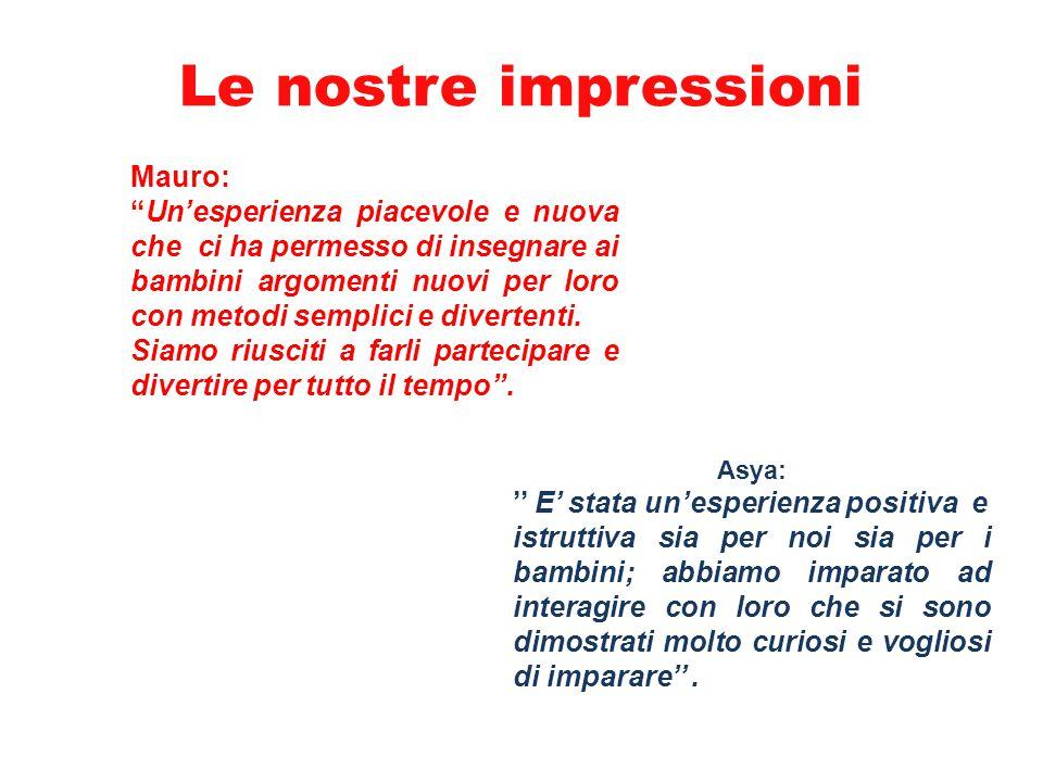 Le nostre impressioni Mauro: