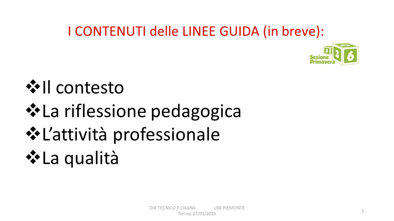 La riflessione pedagogica L'attività professionale La qualità