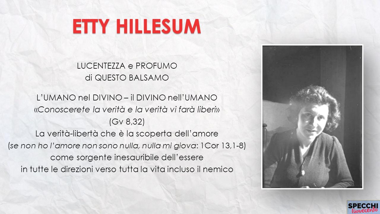 ETTY HILLESUM LUCENTEZZA e PROFUMO di QUESTO BALSAMO