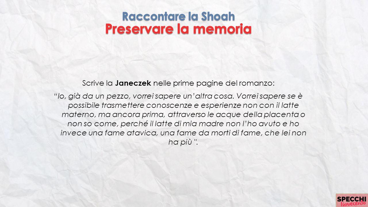 Scrive la Janeczek nelle prime pagine del romanzo: