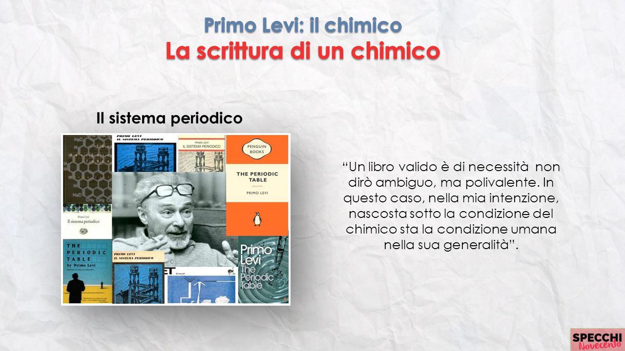 Primo Levi: il chimico La scrittura di un chimico