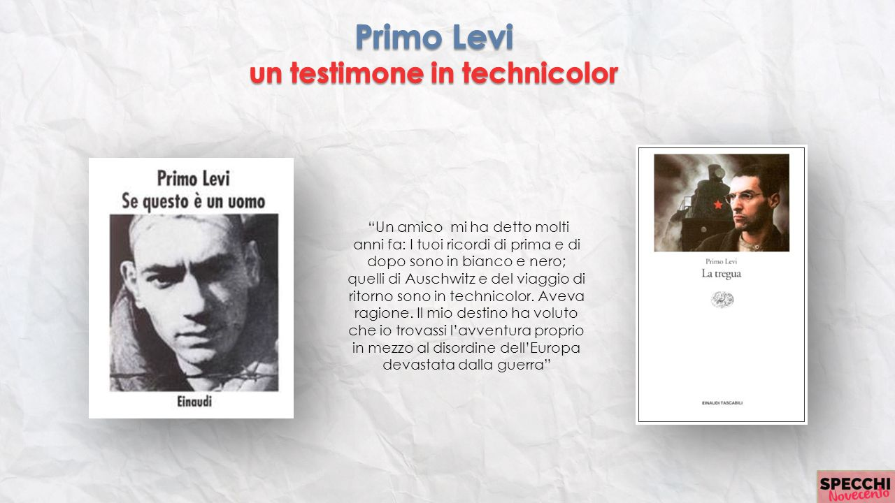 Primo Levi un testimone in technicolor