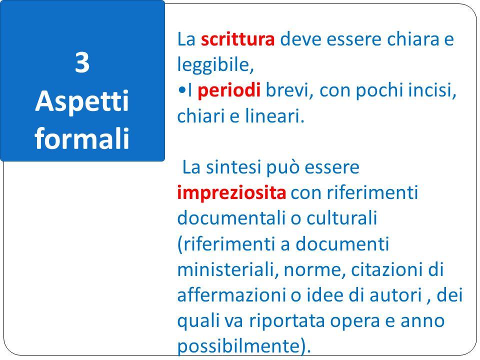 3 Aspetti formali La scrittura deve essere chiara e leggibile,