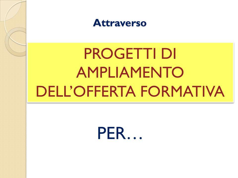 PROGETTI DI AMPLIAMENTO DELL'OFFERTA FORMATIVA