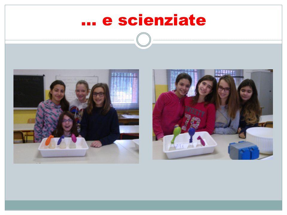 … e scienziate