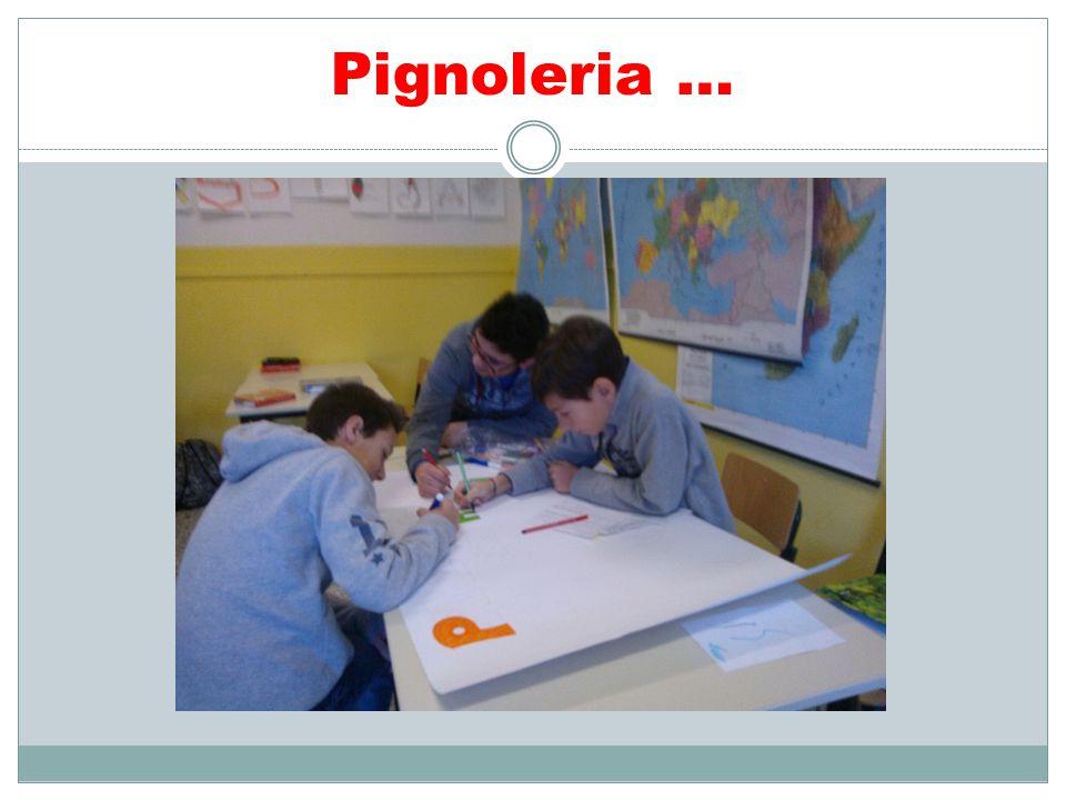 Pignoleria …