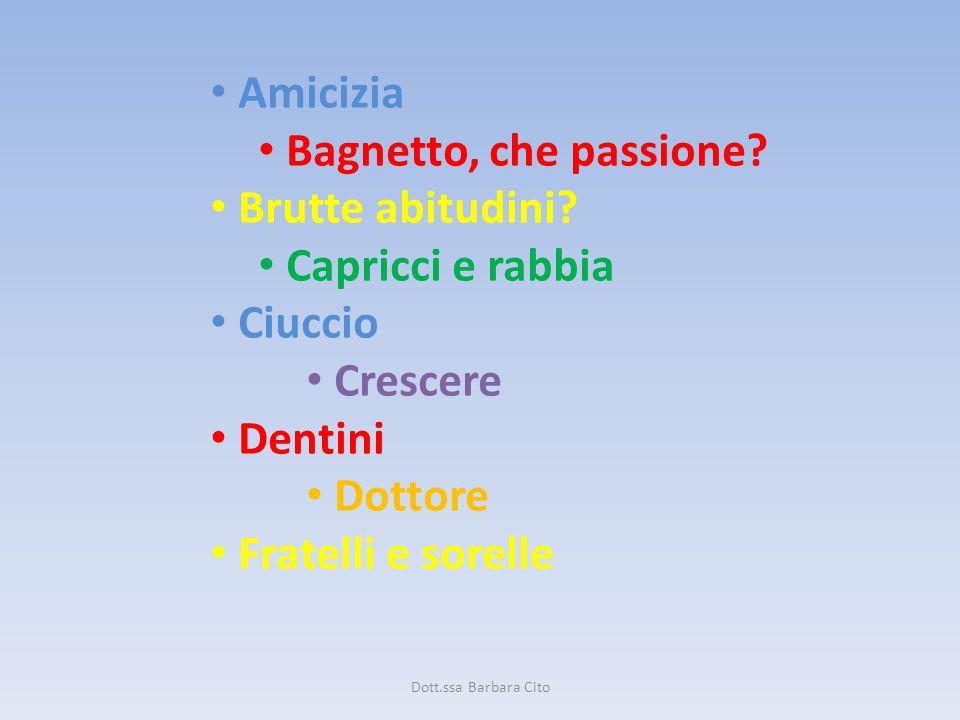 Amicizia Bagnetto, che passione Brutte abitudini Capricci e rabbia