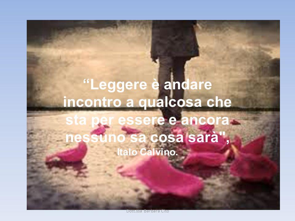 Leggere è andare incontro a qualcosa che sta per essere e ancora nessuno sa cosa sarà , Italo Calvino.
