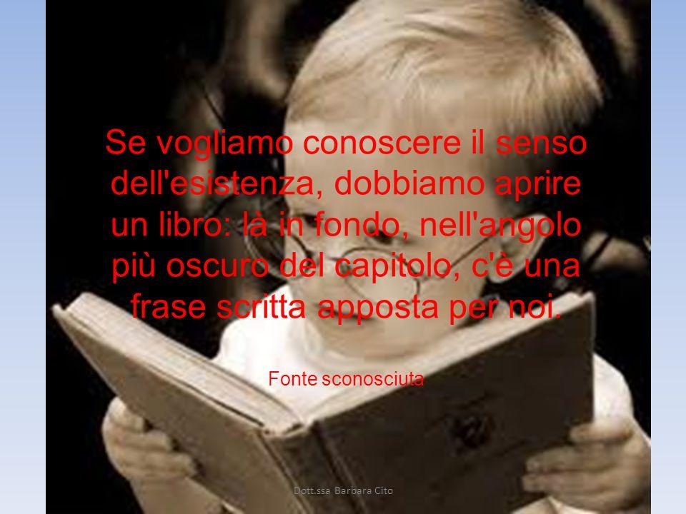 Se vogliamo conoscere il senso dell esistenza, dobbiamo aprire un libro: là in fondo, nell angolo più oscuro del capitolo, c è una frase scritta apposta per noi.