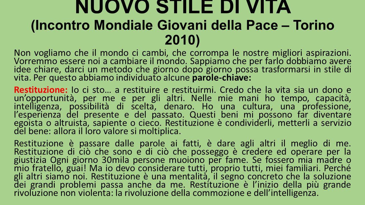 NUOVO STILE DI VITA (Incontro Mondiale Giovani della Pace – Torino 2010)