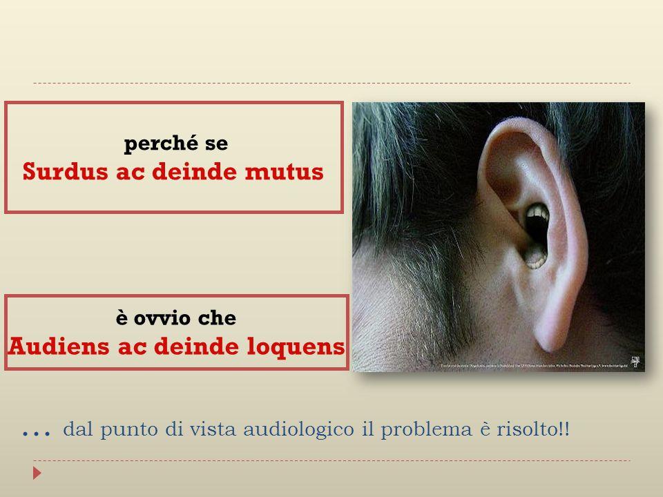 … dal punto di vista audiologico il problema è risolto!!