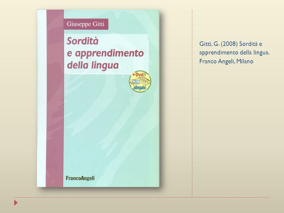 Gitti, G. (2008) Sordità e apprendimento della lingua