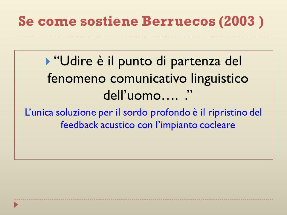 Se come sostiene Berruecos (2003 )