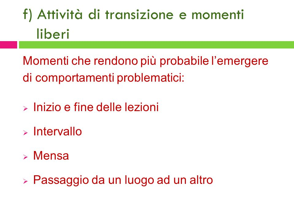 f) Attività di transizione e momenti liberi