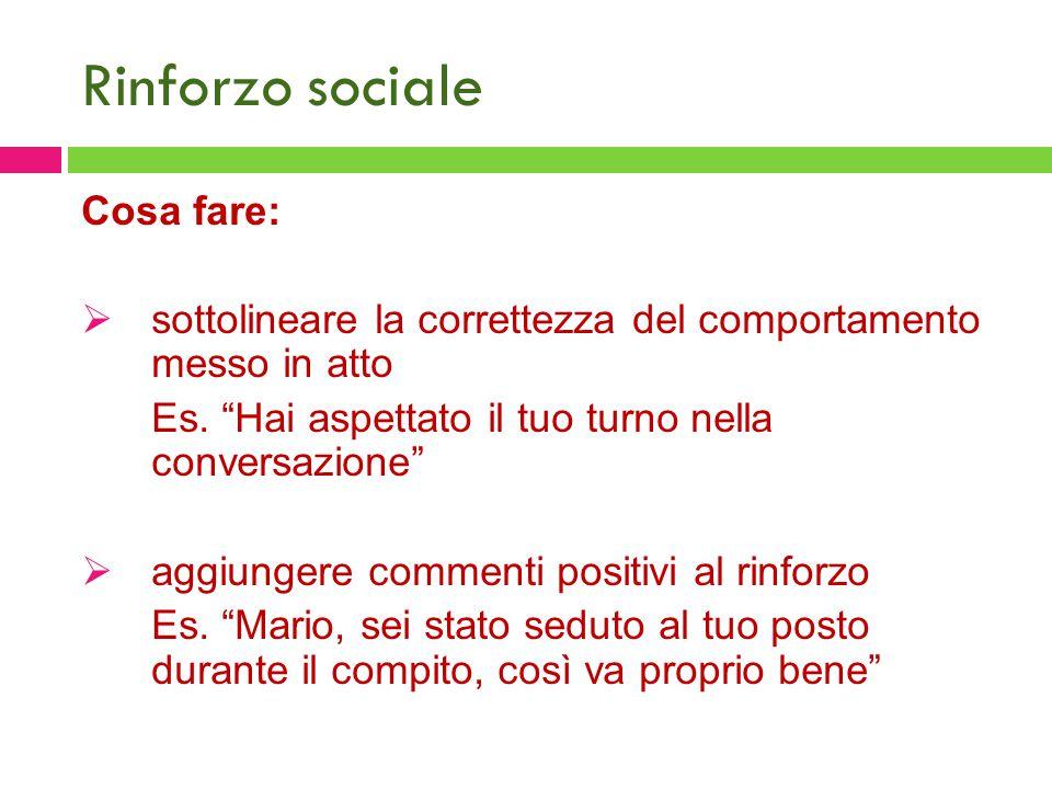 Rinforzo sociale Cosa fare: