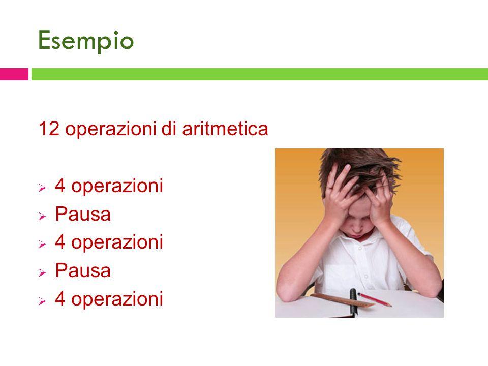 Esempio 12 operazioni di aritmetica 4 operazioni Pausa