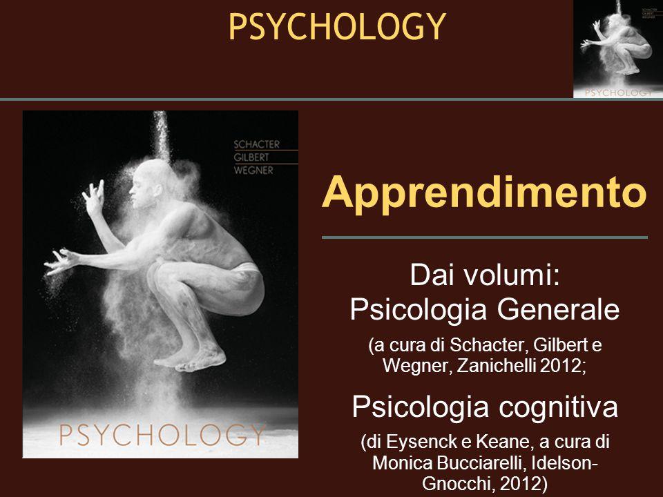 Apprendimento PSYCHOLOGY Dai volumi: Psicologia Generale