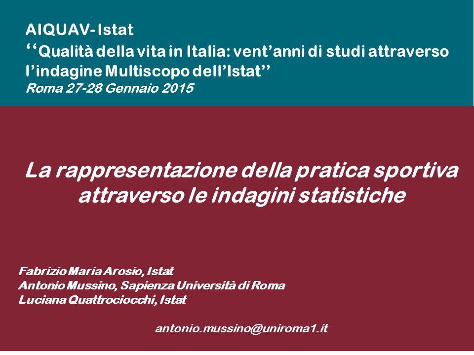 AIQUAV- Istat ''Qualità della vita in Italia: vent'anni di studi attraverso l'indagine Multiscopo dell'Istat'' Roma 27-28 Gennaio 2015