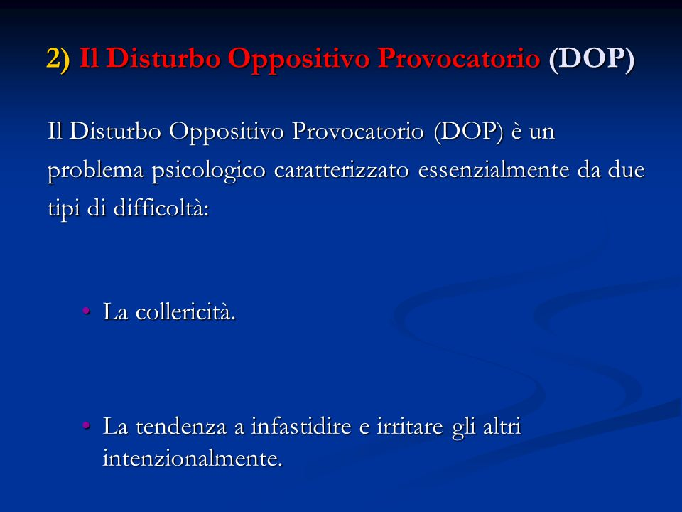 2) Il Disturbo Oppositivo Provocatorio (DOP)