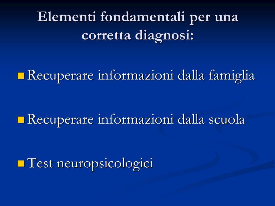 Elementi fondamentali per una corretta diagnosi: