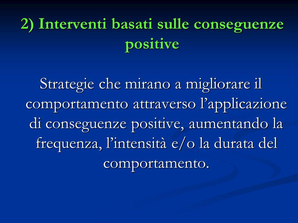2) Interventi basati sulle conseguenze positive
