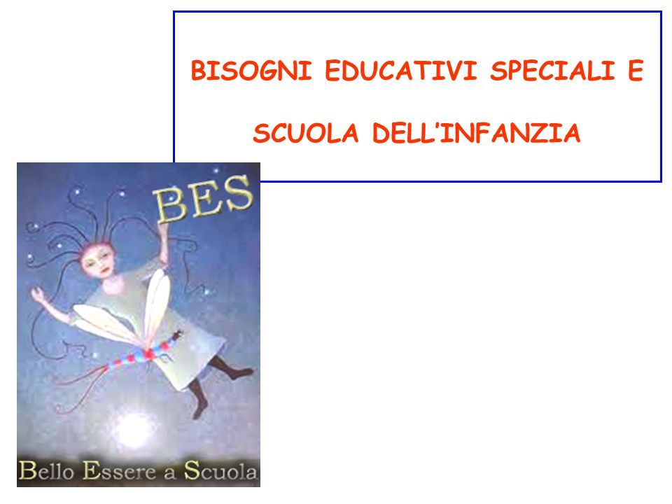 BISOGNI EDUCATIVI SPECIALI E