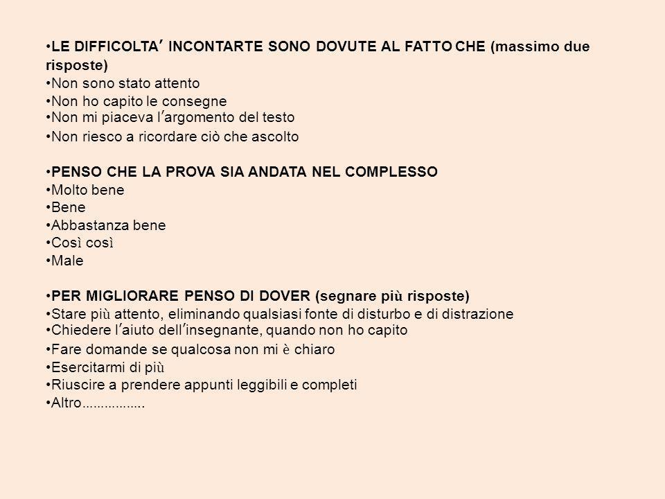 LE DIFFICOLTA' INCONTARTE SONO DOVUTE AL FATTO CHE (massimo due risposte)