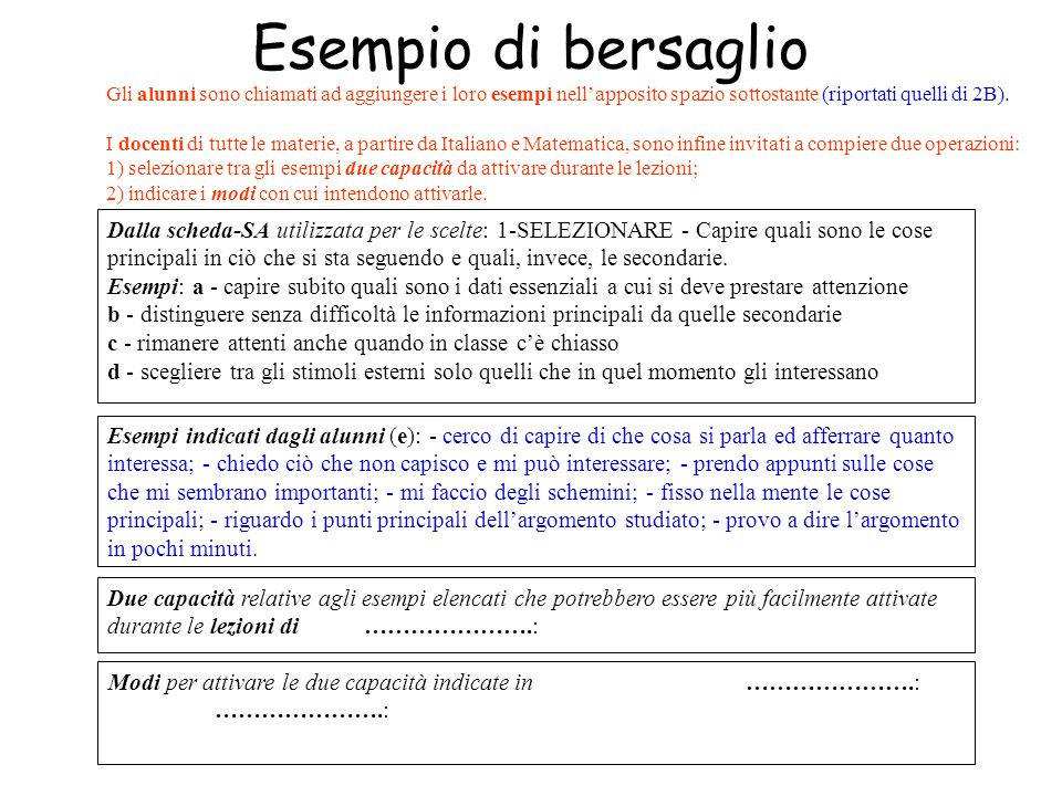 Esempio di bersaglio Gli alunni sono chiamati ad aggiungere i loro esempi nell'apposito spazio sottostante (riportati quelli di 2B).