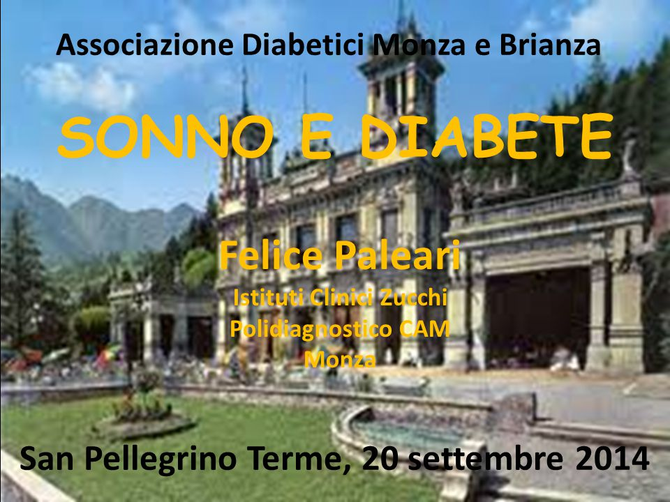 SONNO E DIABETE Felice Paleari San Pellegrino Terme, 20 settembre 2014