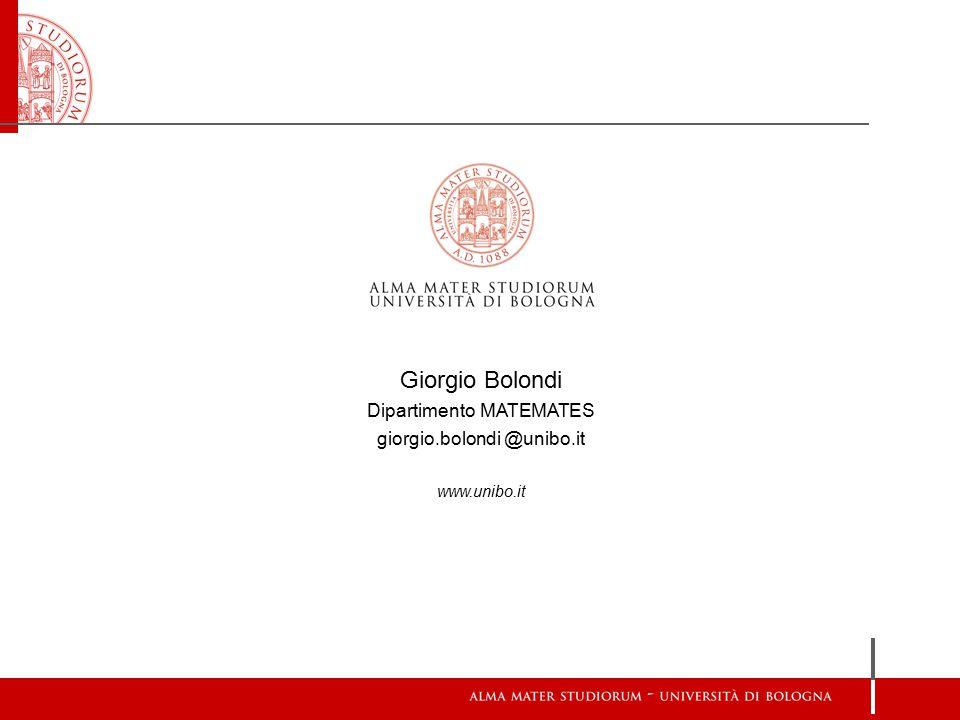 Giorgio Bolondi Dipartimento MATEMATES giorgio.bolondi @unibo.it