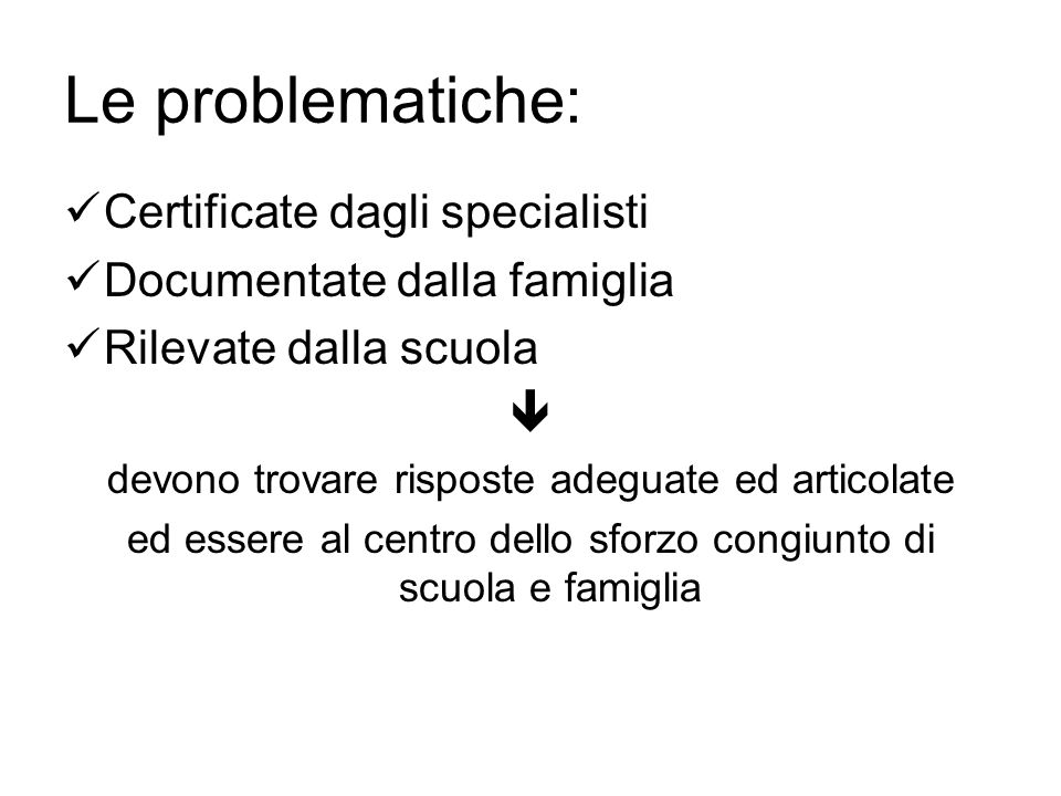 Le problematiche: Certificate dagli specialisti