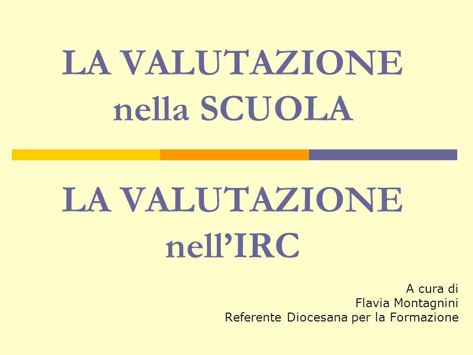 LA VALUTAZIONE nella SCUOLA LA VALUTAZIONE nell'IRC