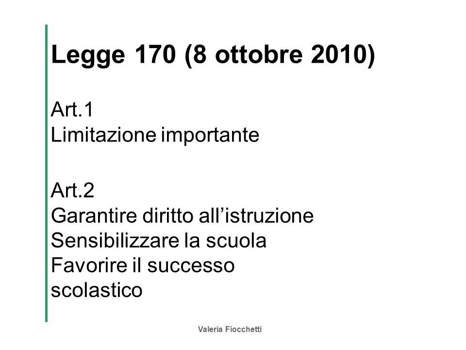 Legge 170 (8 ottobre 2010) Art.1 Limitazione importante Art.2
