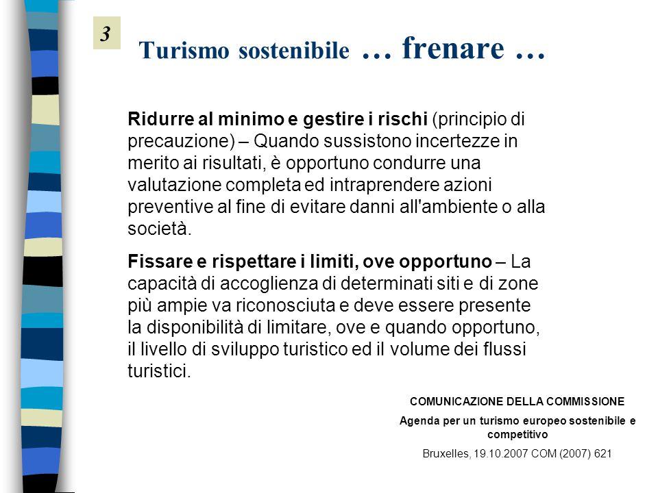 Turismo sostenibile … frenare …