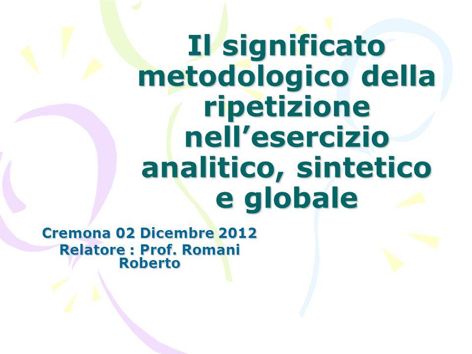 Cremona 02 Dicembre 2012 Relatore : Prof. Romani Roberto