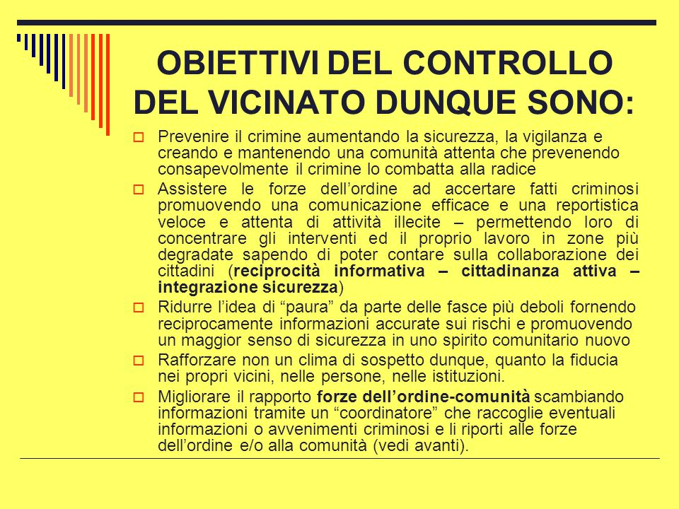 OBIETTIVI DEL CONTROLLO DEL VICINATO DUNQUE SONO: