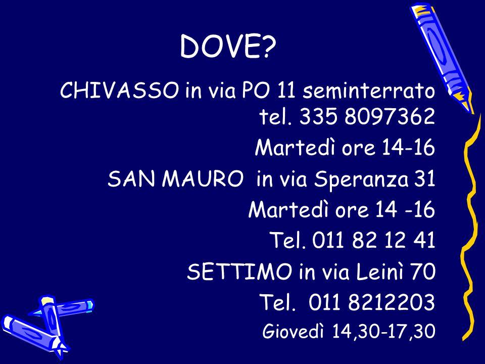 DOVE CHIVASSO in via PO 11 seminterrato tel. 335 8097362