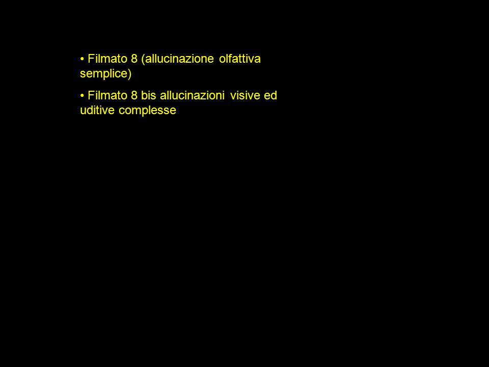Filmato 8 (allucinazione olfattiva semplice)