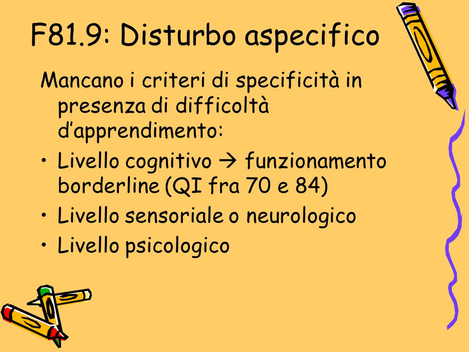 F81.9: Disturbo aspecifico